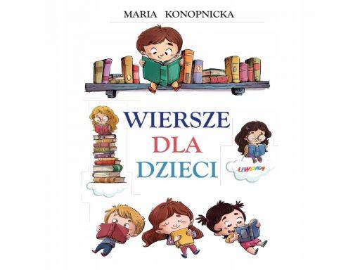 Maria konopnicka wiersze dla dzieci bajki baśnie